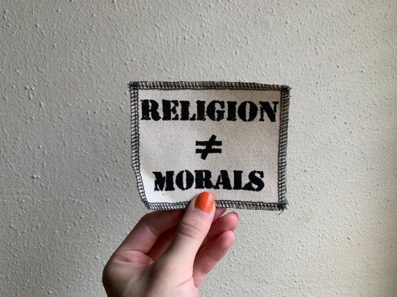 Religion Doesn't Equal Morals Patch