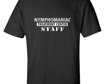 5af3705aa Nymphomaniac Treatment Center Funny T-Shirt XIT_0184 Novelty Offensive Sex  Disorder Party Men Womens Fun Crazy Funny Humor T Shirts