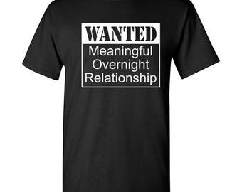 d4e326974 Wanted - Meaningful Overnight Relationship T-Shirt PS_1279_WANTED Sarcastic  Novelty Kids Humor Adult Sarcastic Sarcasm