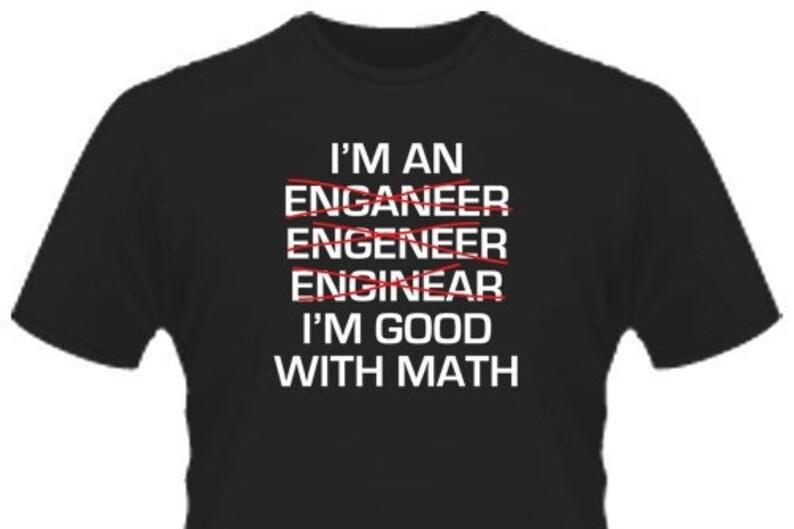 8b92c54e283 I m An Engineer. I m Good At Math T-Shirt PS0060