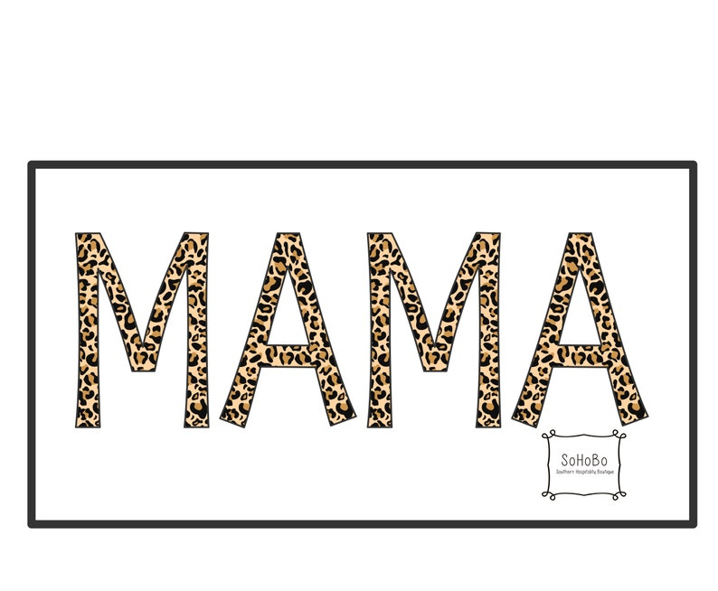 MAMA Leopard Sublimation Design Ready to Press