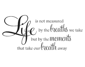 Life Is Not Measured Etsy