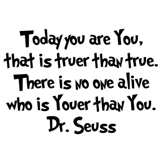 Dr Seuss Today You Are You Vinyl Wall Decal Etsy