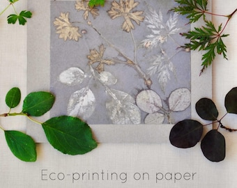 Eco-printing on paper tutorial // eco-print natural dyeing ebook // plants dyes