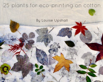 The Leaf Guide// natural dyeing ebook tutorial //25 Plants for Eco-printing on Cotton