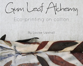 Eco-print ebook // create eco-printed clothing and fabric //  natural dyeing tutorial PDF
