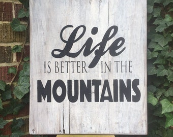 Handmade hand painted distressed sign Life is Better in the Mountains, distressed wood sign, mountain sign, rustic sign, pallet wood