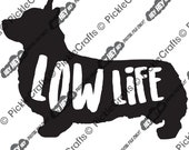 Corgi Dog Low Life SVG PNG Digital Cut File Iron on Transfer Clear Waterslide Printed Decal