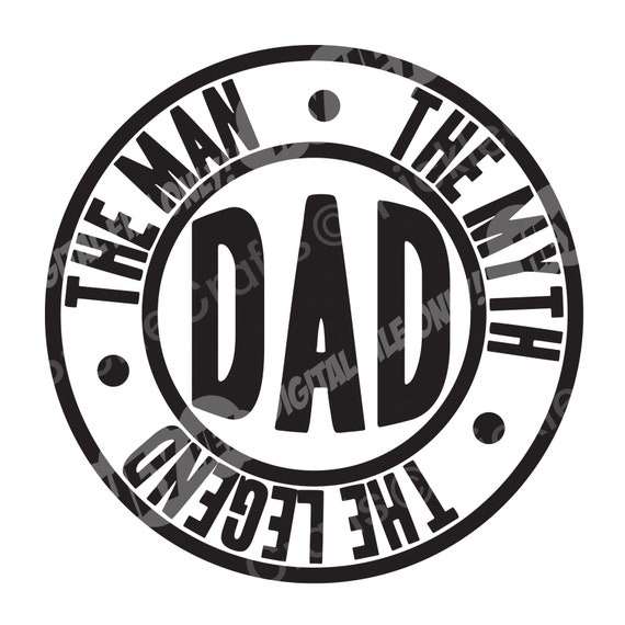 Dad The Man The Myth The Legend Father S Day New Dad Svg Etsy