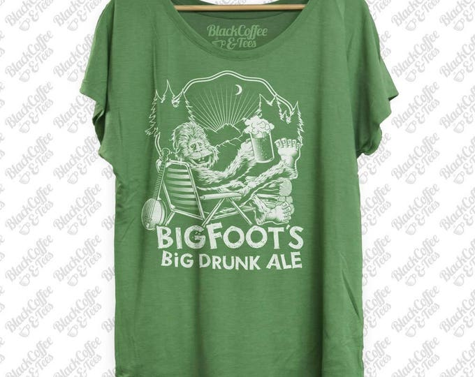 Craft Beer Shirt - Womens St Patricks Day Shirt -Bigfoot Shirt- Sasquatch Shirt -Womens Beer Shirt -Big Drunk Ale Printed on a Womens Dolman