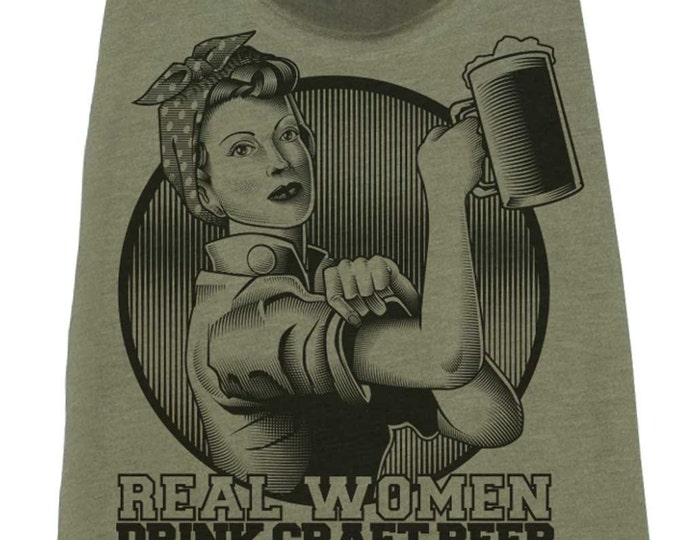 Womens Craft Beer Shirt - Rosie the Riveter Beer Shirt - Beer Tank Top - Womens Pub Crawl Tank Top - Real Women Drink Craft Beer - Beer Tank