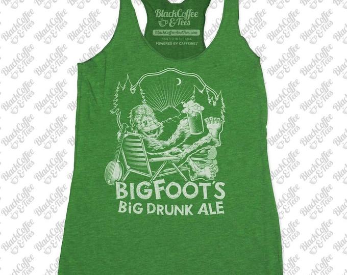 Womens St. Patricks Day Shirt -Bigfoot Shirt-Sasquatch Shirt -Womens Beer Shirt -Big Drunk Ale Printed on a Womens Tank Top