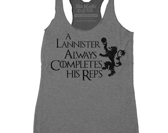 Game of Thrones Shirt -GOT Womens Tank -Womens Lannister Always Completes His Reps Gym Tank Top - Womens Workout Tank Top - Lannister Shirt