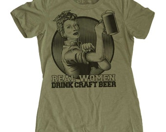 Womens Craft Beer Shirt - Rosie the Riveter Beer Shirt - Beer Shirt - Womens Pub Crawl Shirt - Real Women Drink Craft Beer Shirt -Beer Shirt
