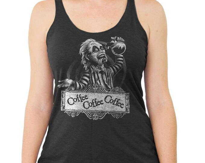 Beetle juice Halloween Shirt! - Womens Beetle Juice T-Shirt - Drinking Coffee - Womens Tank Top