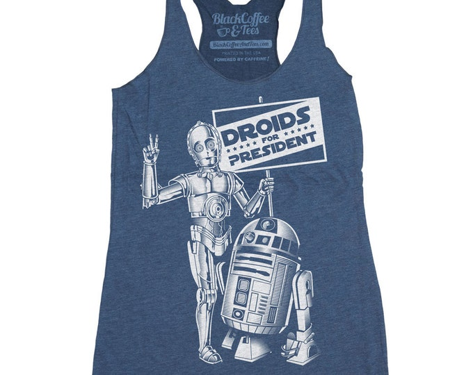 R2D2 Shirt - C3PO Droid Shirt - Droids for President Hand Screen Printed on a Womens Tank Top