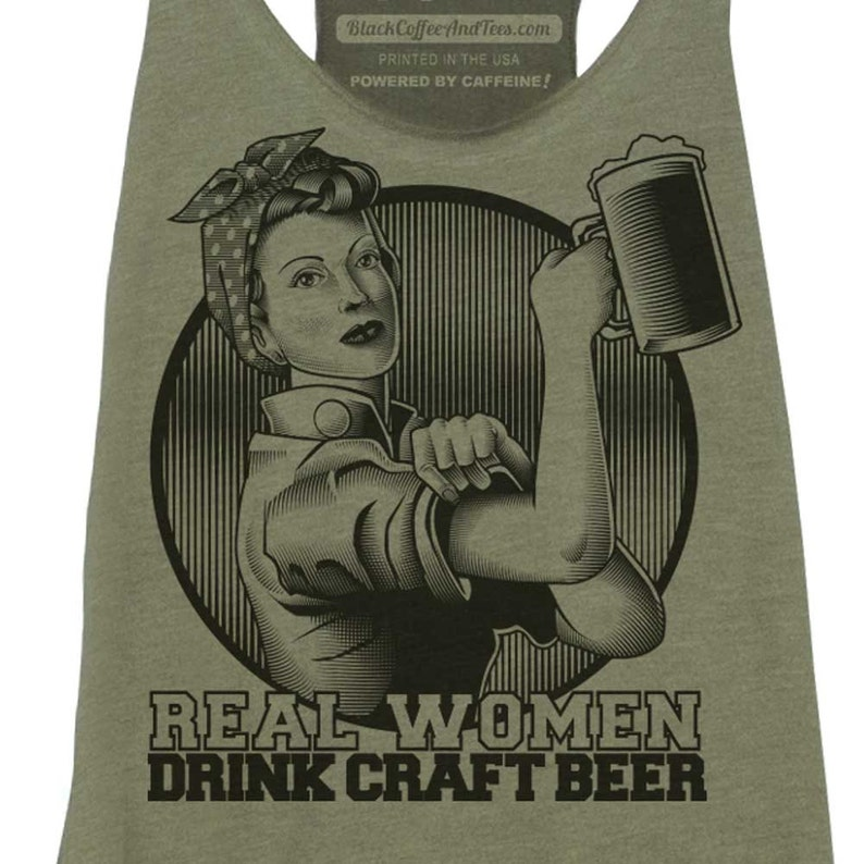 11fb6cb4472d5 Womens Craft Beer Shirt - Rosie the Riveter Beer Shirt - Beer Tank Top -  Womens Pub Crawl Tank Top - Real Women Drink Craft Beer - Beer Tank