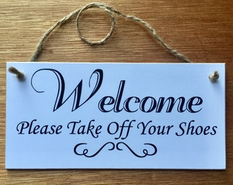 Sign Wall Plaque 'Welcome Please Take Off Your Shoes' Quote Home Handmade