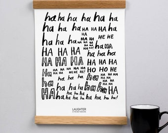 Laughter Is The Best Medicine Print - wall art quotes - typgraphy - monochrome art - limited edition - ha ha print - motivational art