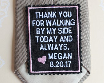 Father of the Bride Gift, Wedding tie patch EMBROIDERED, tie label, wedding favor,thank you for walking by my side,TPR25