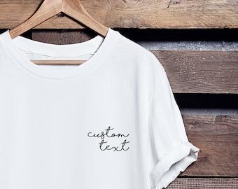 Custom Text T-shirt - Custom T-Shirt - Customized - Personalized - Custom  Text - Custom Logo - Feminine - Graphic Tee - Tumblr - Unisex dd8b2e54ec528