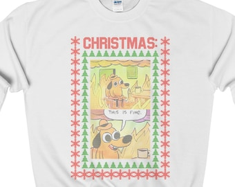 THIS IS FINE Christmas Sweatshirt - This is Fine Meme - Meme - Sweatshirt - Ugly Christmas Sweater - Christmas Sweater - Funny Sweater