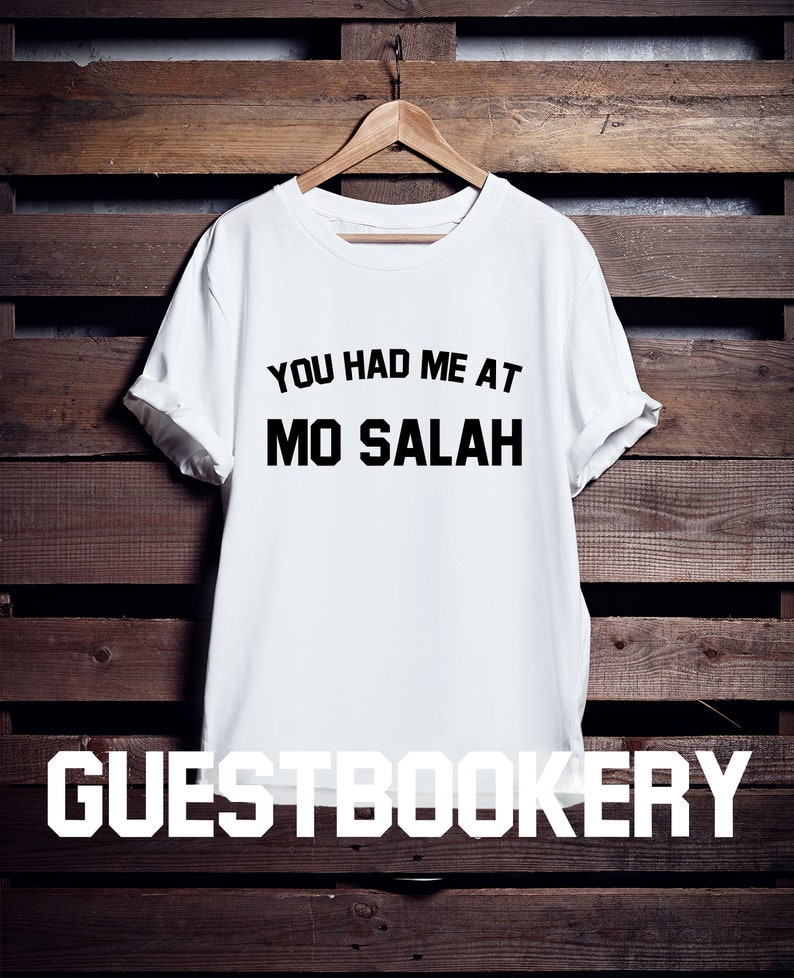 cheap for discount 9ae19 e13af You Had Me At Mo Salah - Egypt - Soccer T-shirt - Football T-shirt -  Mohamed Salah - World Cup - Soccer - Football - Russia - Liverpool