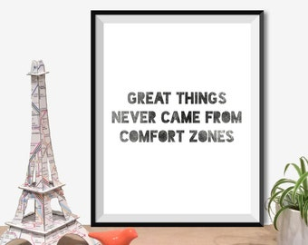 Instant Download - Great Things Never Came From Comfort Zones