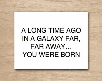 Instant Download - A Long Time Ago In A Galaxy Far Far Away You Were Born