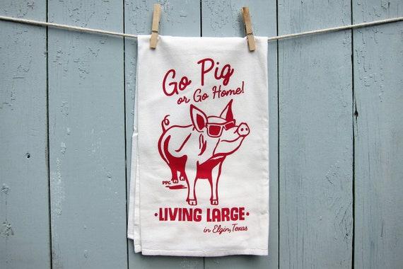 Go Pig or Go Home, Living Large in Elgin, Texas, Souvenir Tea Towel
