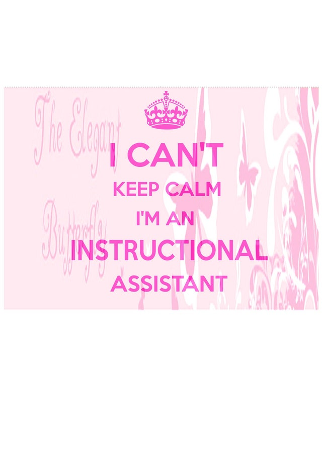 I Cant Keep Calm Im An Instructional Assistant Etsy