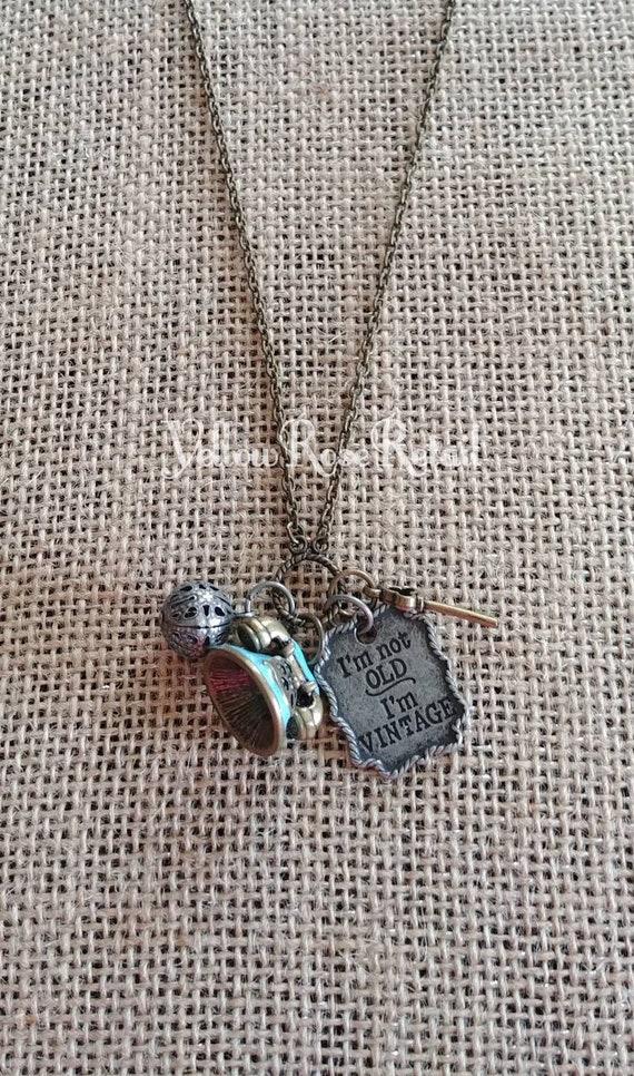 I'm Not Old I'm Vintage Charm Necklace