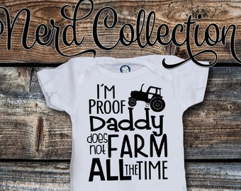 Baby Onesie I'm Proof Daddy Does Not Farm All The Time Farmer Tractor Country New Dad Baby Shower Gift Nursery Funny Baby Clothing Gerber