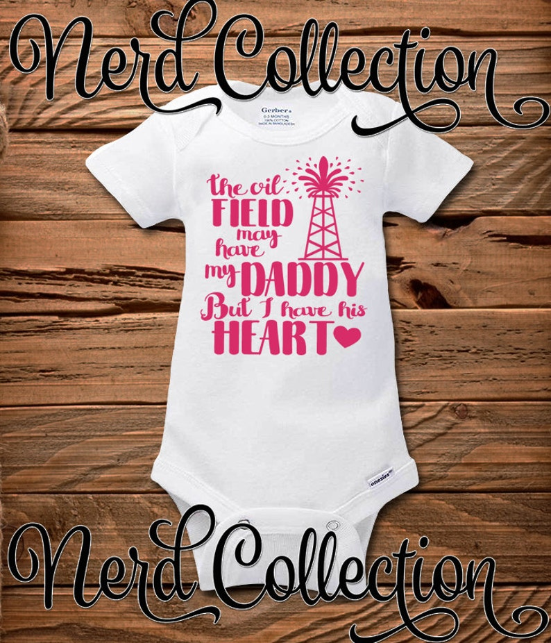 2e01fa7b Baby Onesie The Oil Field May Have My Daddy But I Have His | Etsy
