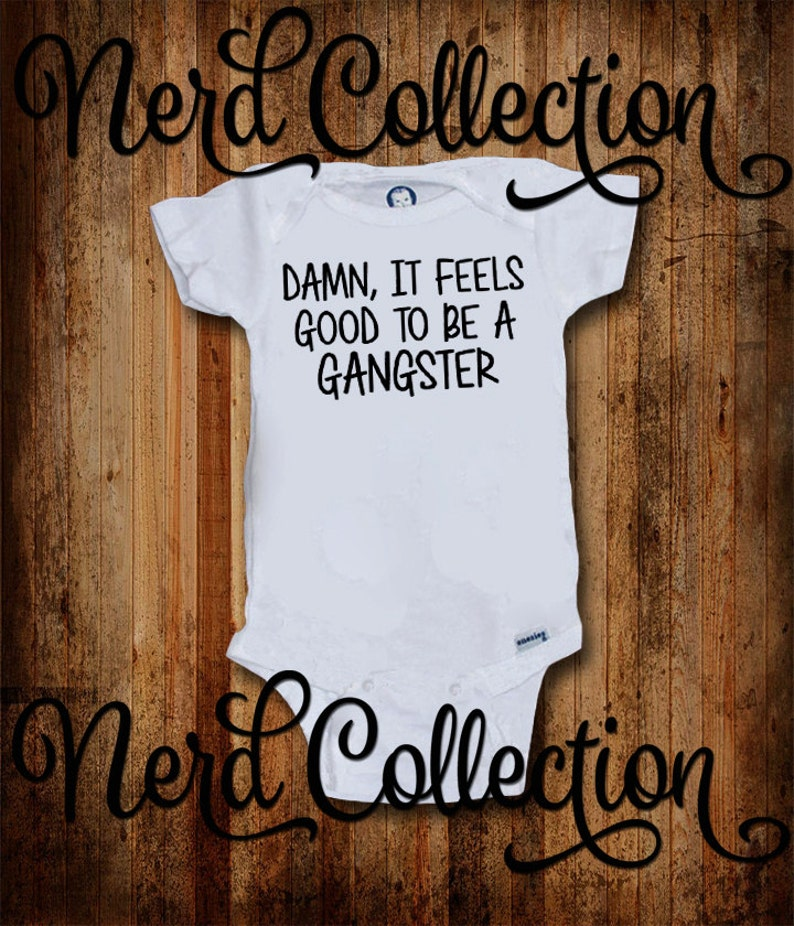 Baby Onesie\u00a9 Damn It/'s Feels Good To Be A Gangster Music Rap 90s Funny Hip Hop Baby Shower Gift Nursery Clothing Gerber\u00a9 Infant Hipster Cute