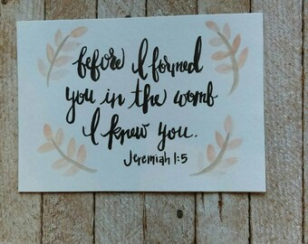 Jeremiah 1:5 - watercolor painting - nursery print - before I formed you in the womb I knew you - light pink floral - cursive scripture art