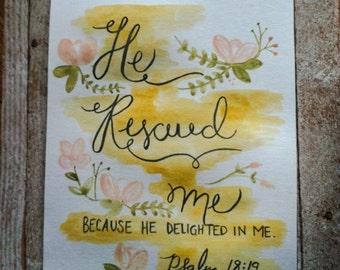 Psalm 18:19 - Scripture Art Watercolor - 8x10 - original watercolor - he rescued me