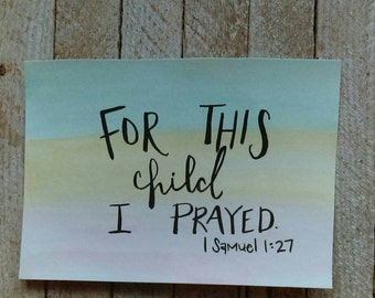 For this child I prayed - 1 Samuel 1:27 - watercolor scripture art - nursery art - gallery wall