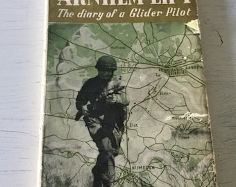 Arnhem Lift book, The diary of a Glider Pilot book, World War Two book, WW2 diary