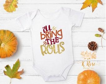 Baby Girls I'll Bring The Rolls Thanksgiving Bodysuit, Glitter Thanksgiving Shirt, Baby Girls Thanksgiving Outfit, I'll Bring The Rolls