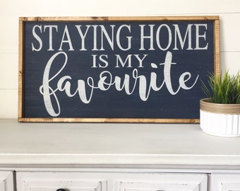 Staying home is my favourite, wood hand painted sign, NAVY BLUE, home decor, wall hanging, signs, wood signs, wall art, signs, home