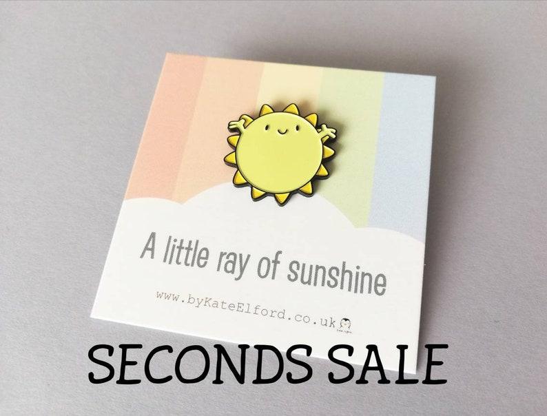 Seconds. A little Ray of sunshine enamel pin cute sun image 0