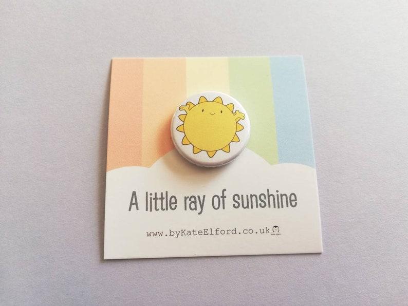 A little Ray of sunshine button badge cute sun positive image 0