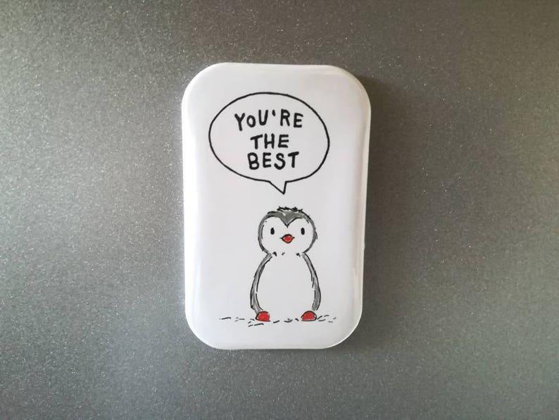 You're the best. Penguin fridge magnet. Little penguin image 0