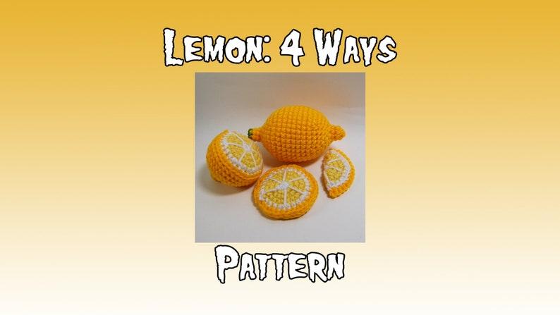 Lemon Crochet Pattern  Lemon 4 Ways Amigurumi  Lemon PDF  image 0