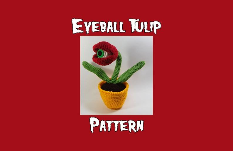 Eyeball Tulip Pattern  PDF Crochet Pattern  Creepy Flower  image 0