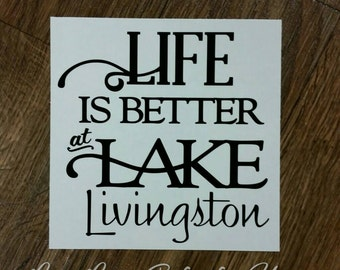 Life is Better at Lake Livingston Piney Woods