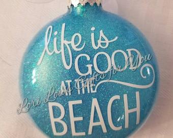 Life is Good at the Beach ornament, beach ornament, life is good at the beach,  beach life, sand life, beachhouse, beachside, beach