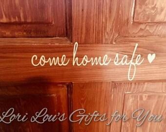 Come Home Safe Door Decal, Door Decal,  front door, front porch, door decor, front porch decor, back door, garage door, exit door