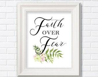 Faith over Fear printable, inspirational quote, watercolor botanical, watercolor foliage, watercolor flowers, christian quote - HC 67